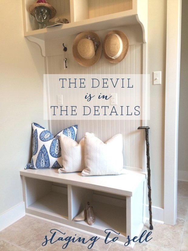 STAGING TO SELL : The Devil is in the Details
